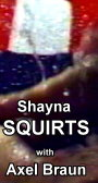 Shayna Squirts with Axel Braun