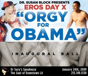 "Dr. Susan Block's Eros Day X ""Orgy for Obama"" Inaugural Ball"
