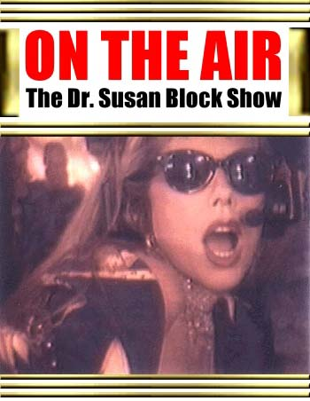 Listen to the Dr. Susan Block Show: Sex, Fun, Wisdom